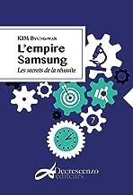 L'empire Samsung: Les secrets de la réussite (Essais) (French Edition)