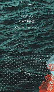 Invitation to the Voyage: Selected Poems and Prose
