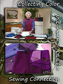 Collecting Color with Shirley Adams Sewing Connection