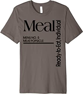 MRE Meal Ready to Eat Meat Popsicle Funny T-shirt