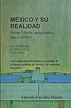 México y su Realidad: Una visión general mediante el análisis de la historia política de México y la evolución del poder. (Spanish Edition)