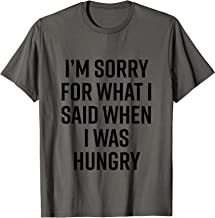I'm Sorry For What I Said When I Was Hungry Hangry Funny T-Shirt