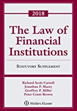 The Law of Financial Institutions: 2018 Statutory Supplement (Supplements)