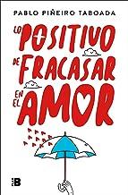 Lo Positivo de Fracasar En El Amor / The Positive Side of Failing in Love