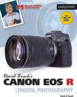 David Busch's Canon EOS R Guide to Digital Photography (The David Busch Camera Guide Series)
