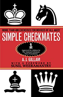 Simple Checkmates: More Than 400 Exercises for Novices of All Ages!