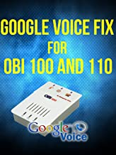 Obi 100 and 110 fix for Google Voice