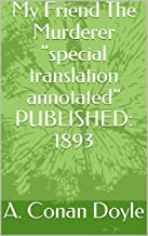 """My Friend The Murderer """"special translation annotated"""" PUBLISHED: 1893"""