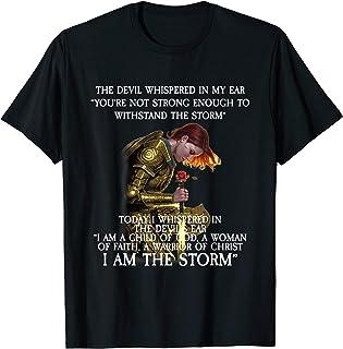 Warrior of Christ I Am The Storm T-Shirt