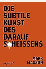 Die subtile Kunst des Daraufscheißens (German Edition) Kindle Edition
