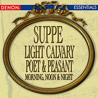 Suppe: Light Calvary Overture - Poet & Peasant Overture - Morning, Noon & Night In Vienna