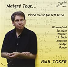 Malgre Tout: Piano Music for Left Hand