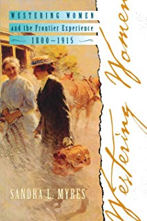 Westering Women and the Frontier Experience, 1800-1915 (Histories of the American Frontier Series)