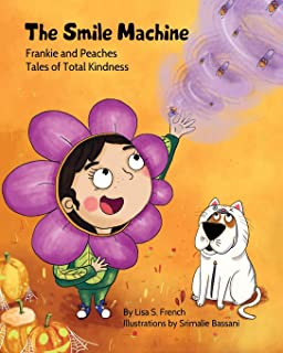 The Smile Machine: (Frankie and Peaches: Tales of Total Kindness Book 3)