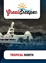 Great Escapes  Tropical North