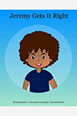 Jeremy Gets It Right: A Bedtime Picture Story Book to Teach Confidence in Kids (Interactive Books for Kids Age 6-12) Kindle Edition
