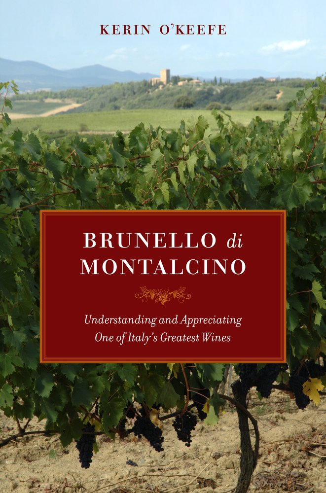 Download Brunello Di Montalcino – Understanding And Appreciating One Of Italy′s Greatest Wines 