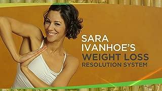 Sara Ivanhoe's Weight Loss Resolution System - Season 1
