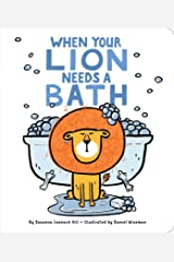 When Your Lion Needs a Bath (When Your...) Kindle Edition