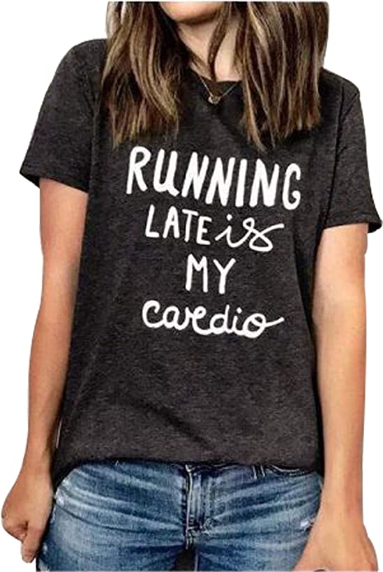 Running Late is My Cardio Funny Letter Print T-Shirt Casual Short Sleeve Top