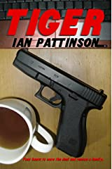 Tiger (Rain and Bullets Book 2) Kindle Edition