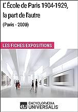 L'École de Paris 1904-1929, la part de l'autre (Paris - 2000): Les Fiches Exposition d'Universalis (French Edition)