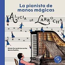 Alicia de Larrocha: La pianista de manos mágicas (Nuestros Ilustres) (Spanish Edition)