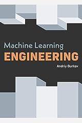 Machine Learning Engineering Kindle Edition