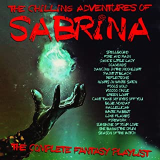 The Chilling Adventures of Sabrina - The Complete Fantasy Playlist