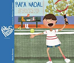 Rafa Nadal: What really matters is being happy along the way, not waiting until you reach the finish line (Spanish Edition)