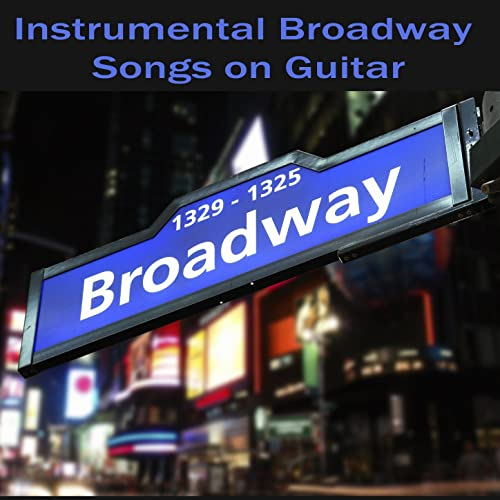 Instrumental Broadway Songs on Guitar by The O'Neill