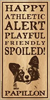 "Imagine This Papillon""Spoiled!"" Wood Sign"