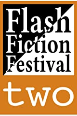 Flash Fiction Festival Two Kindle Edition