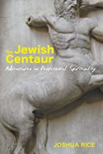 The Jewish Centaur: Adventures in Pentecostal Spirituality