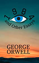 1984 and Other Essays : GEORGE ORWELL (English Edition)