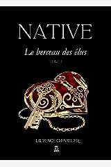 Native - Le berceau des elus, Tome 1 Format Kindle