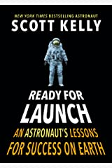 Ready for Launch: An Astronaut's Lessons for Success on Earth Hardcover