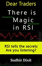 Dear Traders, There is Magic in RSI: RSI Tells the Secrets, Are You Listening? (English Edition)