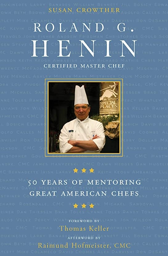 シマウマ鹿年Roland G. Henin: 50 Years of Mentoring Great American Chefs (English Edition)