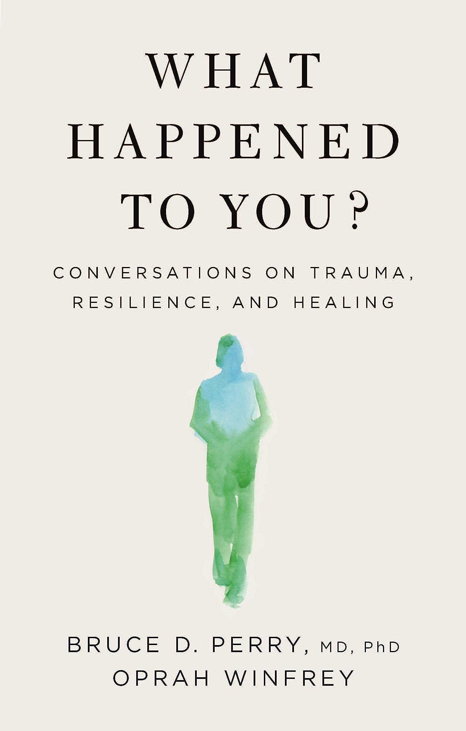 Cover image of What Happened to You? by Bruce D. Perry & Oprah Winfrey