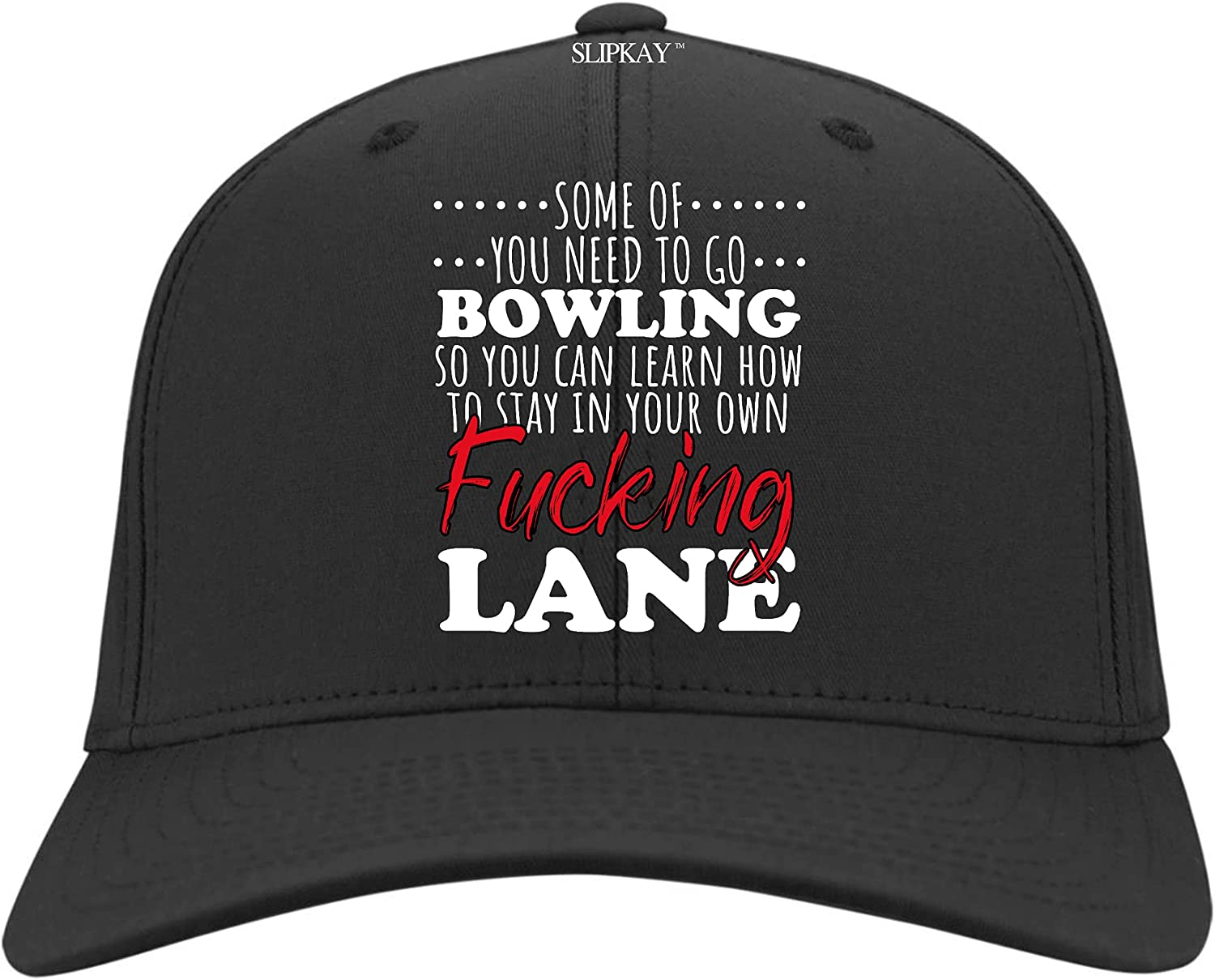 Some of You Need to Go Bowling So You Can Learn How to Stay in Your Lane Hat,Twill Cap