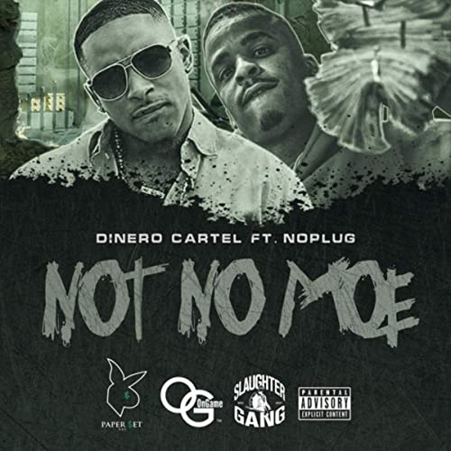 Not No Moe (feat. Noplug) [Explicit] by Dinero Cartel on ...