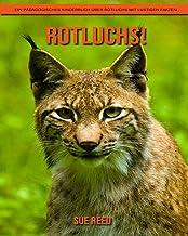Rotluchs! Ein pädagogisches Kinderbuch über Rotluchs mit lustigen Fakten (German Edition)