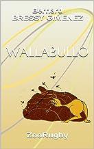 WALLABULLO: ZooRugby (Spanish Edition)