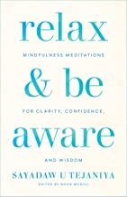 Relax and Be Aware: Mindfulness Meditations for Clarity, Confidence, and Wisdom