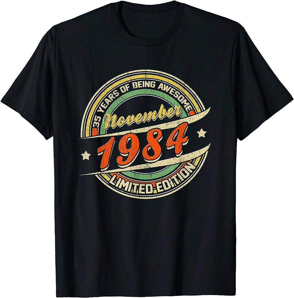 Born November 1984 Limited Edition Gifts 35th Birthday Shirt