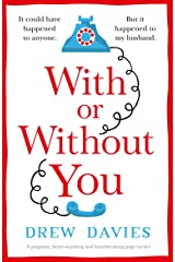 With or Without You: A poignant, heart-warming and heartbreaking page-turner Kindle Edition