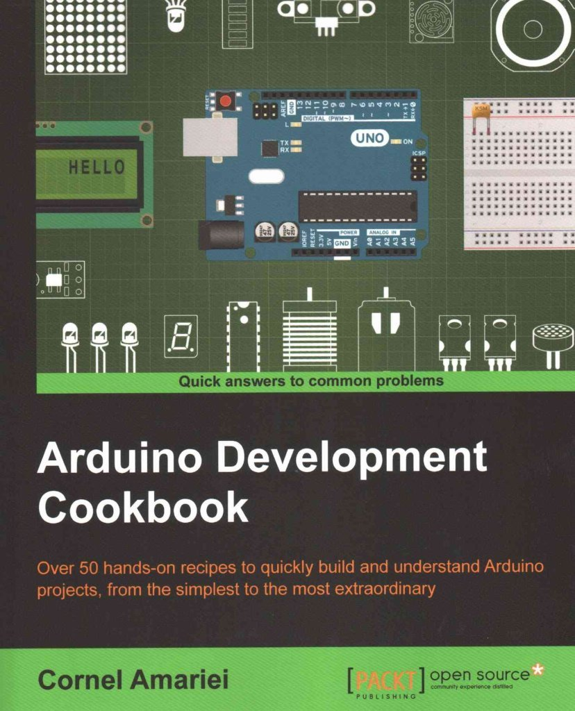 Download (Arduino Development Cookbook)] By (author) Cornel Amariei] Published On (April, 2015) 