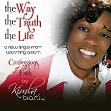 The Way, The Truth, The Life (Confessions of Faith)
