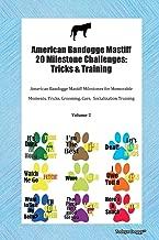 American Bandogge Mastiff 20 Milestone Challenges: Tricks & Training American Bandogge Mastiff Milestones for Memorable Moments, Tricks, Grooming, Care,  Socialization Training Volume 2